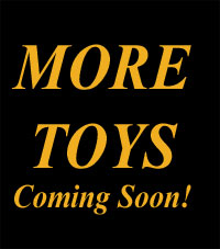 More Toys Coming Soon
